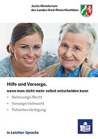Hilfe & Vorsorge in leichter Sprache. Betreuungsrecht, Vorsorgevollmacht und Patientenverfügung.