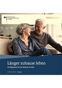 Länger zuhause bleiben. Ein Wegweise für das Wohnen im Alter.