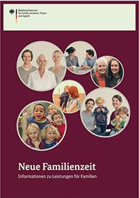 Neue Familienzeit. Informationen zu Leistungen für Familien.